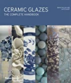 Ceramic Glazes: The Complete Handbook by…