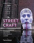 Street Craft: Yarnbombing, Guerilla…