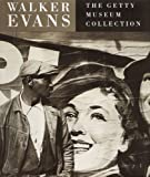 Keller, Judith: Walker Evans : The Getty Museum Collection