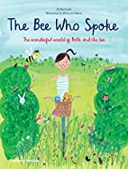 The Bee Who Spoke: The Wonderful World of…