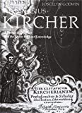 Joscelyn Godwin: Athanasius Kircher: A Renaissance Man and the Quest for Lost Knowledge