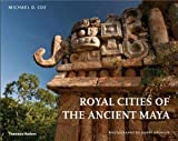 Coe, Michael D.: Royal Cities of the Ancient Maya