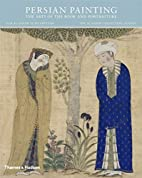 Persian Painting: The Arts of the Book and…