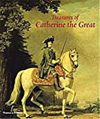 Treasures of Catherine the Great by Mikhail…