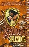 Edwards, Cassie: Savage Splendor (Savage (Leisure Paperback))