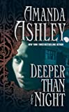 Ashley, Amanda: Deeper Than the Night