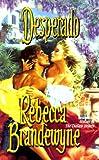 Brandewyne, Rebecca: Desperado (Love Spell historical romance)