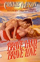 Brave Land, Brave Love by Connie Mason