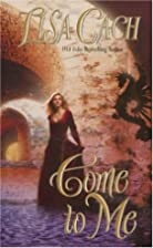 Come to Me by Lisa Cach