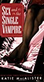 Macalister, Katie: Sex and the Single Vampire