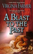 A Blast to the Past by Virginia Farmer