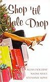 Holliday, Alesia: Shop 'Til Yule Drop