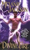 Jackson, Melanie: Divine Fire