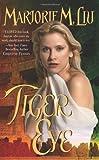 Liu, Marjorie M.: Tiger Eye (Dirk & Steele, Book 1)