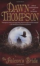 The Falcon's Bride by Dawn Thompson