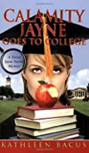 Calamity Jayne Goes to College by Kathleen…