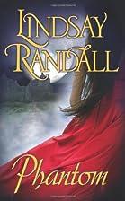 Phantom by Lindsay Randall