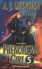 Phenomenal Girl 5 by A. J. Menden