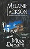 Jackson, Melanie: The Ghost and Miss Demure (Paranormal Romance)