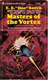 "E. E. ""Doc"" Smith: Masters of the Vortex (Pyramid SF, X-1851)"