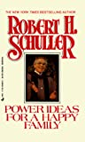 Schuller, Robert H.: Power Ideas for a Happy Family