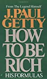 Getty, J. Paul: How to Be Rich