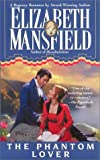 Mansfield, Elizabeth: The Phantom Lover