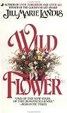 Landis, Jill Marie: Wildflower