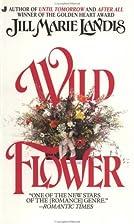 Wildflower by Jill Marie Landis