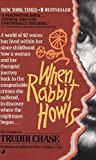 Chase, Truddi: When Rabbit Howls
