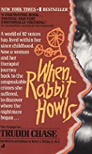 When Rabbit Howls by The Troops for Truddi…
