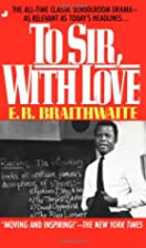 To Sir with Love by E. R. Braithwaite