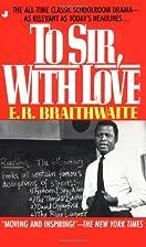 To Sir with Love by E. R. Braithwaite