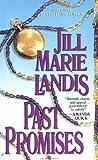 Landis, Jill Marie: Past Promises