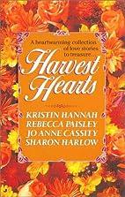 Harvest Hearts by Kristin Hannah