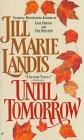 Landis, Jill Marie: Until Tomorrow
