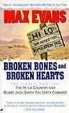 Evans, Max: Broken Bones and Broken Hearts