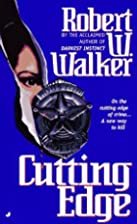 Cutting Edge by Robert W. Walker