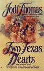Thomas, Jodi: Two Texas Hearts