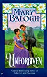 Balogh, Mary: Unforgiven