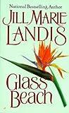 Landis, Jill Marie: Glass Beach