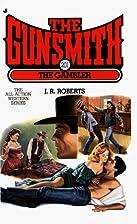 The Gambler (The Gunsmith #201) by J. R.…