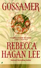 Gossamer by Rebecca Hagan Lee