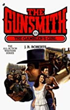The Gambler's Girl by J. R. Roberts