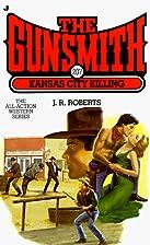 Kansas City Killing (Gunsmith, No. 207) by…