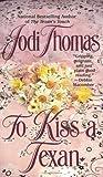 Thomas, Jodi: To Kiss a Texan (Texas Brothers Trilogy)