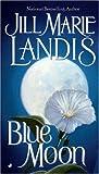 Landis, Jill Marie: Blue Moon