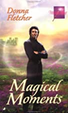 Magical Moments (Magical Love) by Donna…