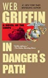 Griffin, W. E. B.: In Danger's Path