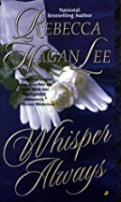 Whisper Always by Rebecca Hagan Lee